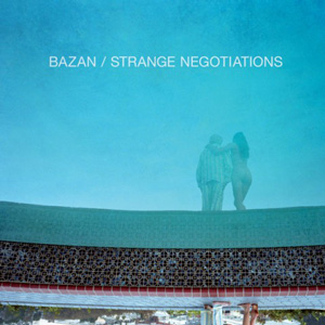 Bazan - Strange Negotiations