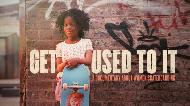 Get used to it – A Documentary about Women in Skateboarding / Skateistan